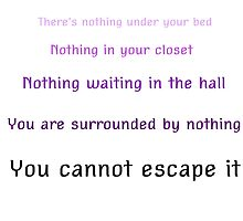 You cannot escape it -WTNV by Rivers Turow