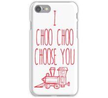 I Choo Choo Choose You Valentines Gift iPhone Case/Skin