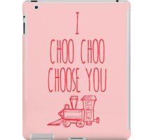I Choo Choo Choose You Valentines Gift iPad Case/Skin