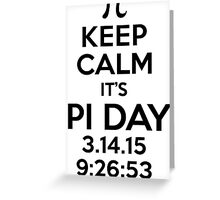Keep Calm It's Pi Day 2015 Collector's Item T-Shirt and Gifts Greeting Card