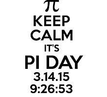 Keep Calm It's Pi Day 2015 Collector's Item T-Shirt and Gifts Photographic Print
