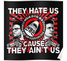 They Hate Us 'Cause They Ain't Us Poster