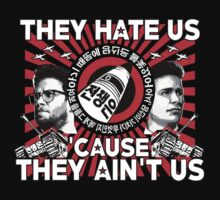They Hate Us 'Cause They Ain't Us by kingsrock