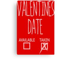 Valentines Day Taken Date  Canvas Print