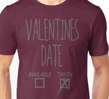 Valentines Day Taken Date  Unisex T-Shirt