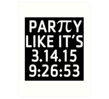 Awesome 'Party Like It's 3.14.15 9:26:53' Pi Day T-Shirt and Gifts Art Print