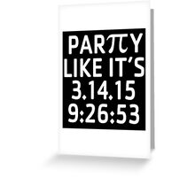 Awesome 'Party Like It's 3.14.15 9:26:53' Pi Day T-Shirt and Gifts Greeting Card
