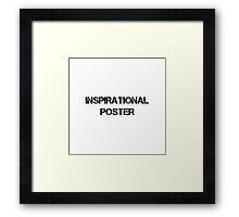 Inspirational Poster Framed Print