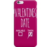 Valentines Day Taken Date  iPhone Case/Skin
