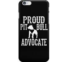 Proud Pit Bull Advocate? iPhone Case/Skin
