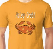 Holey crab! Unisex T-Shirt