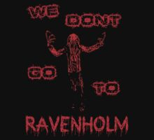 We Don't Go To Ravenholm - Half Life 2 T-Shirt