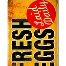 FRESH EGGS sign by Tony  Bazidlo