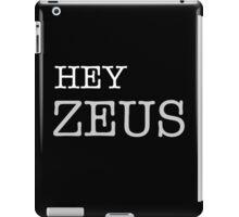 Hey Zeus iPad Case/Skin