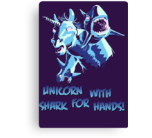 UNICORN WITH SHARKS FOR HANDS! Canvas Print