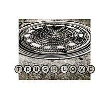 TOUGH LOVE - MANHOLE COVER Photographic Print