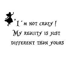 I´m not crazy - Alice - Photographic Print