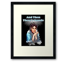 And then there's Maude Framed Print