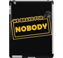 We brake for nobody iPad Case/Skin