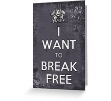 Queen Wants to Break Free Greeting Card