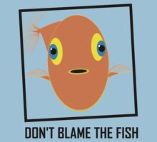 DON'T BLAME THE FISH by Jean Gregory  Evans