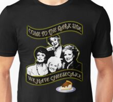 We have Cheesecake Unisex T-Shirt