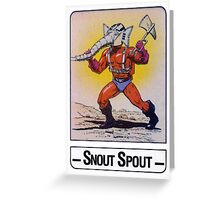 He-Man - Snout Spout - Trading Card Design Greeting Card