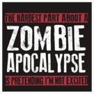 Zombie Apocalypse EXCITMENT by thatstickerguy