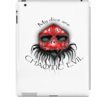 My Dice are Chaotic Evil iPad Case/Skin
