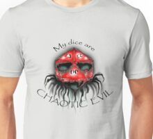 My Dice are Chaotic Evil Unisex T-Shirt