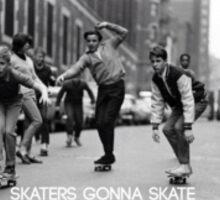 skaters gonna skate Sticker