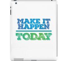 Motivational - Make it happen iPad Case/Skin