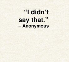 """""""I didn't say that."""" - Anonymous Zipped Hoodie"""