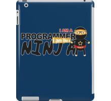 programmer : i am a programmer. i am like a ninja iPad Case/Skin