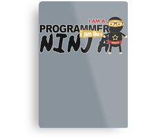 programmer : i am a programmer. i am like a ninja Metal Print