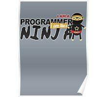 programmer : i am a programmer. i am like a ninja Poster