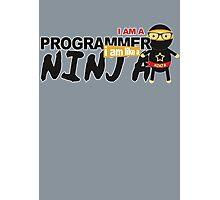 programmer : i am a programmer. i am like a ninja Photographic Print