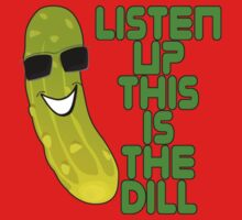 The Deal T-Shirt - Listen Up This Is The Dill Tee One Piece - Short Sleeve