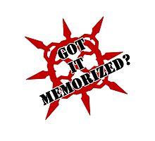 Got it memorized? Photographic Print