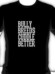Love Pit Bulls? T-Shirt