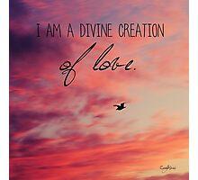 I am Divine Photographic Print