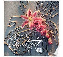 I am a Beautiful Soul Poster