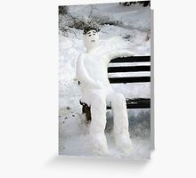 Tired Snow Man Enjoying the Day Greeting Card