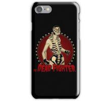 Dead Fighter  iPhone Case/Skin