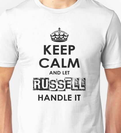 Keep Calm And Let Russell Handle It Unisex T-Shirt