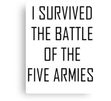 i survived the battle of the five armies Canvas Print