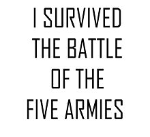 i survived the battle of the five armies Photographic Print