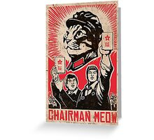 Chairman Meow - Communism - Commie - Mew - Cats Greeting Card