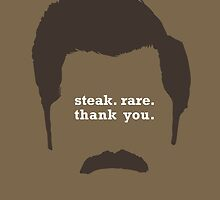 """The Ron // """"Steak. Rare. Thank You."""" by StevieNYC"""