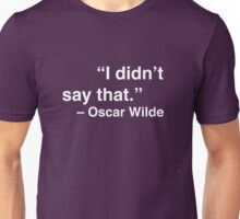 """I didn't say that."" - Oscar Wilde (White Text) Unisex T-Shirt"